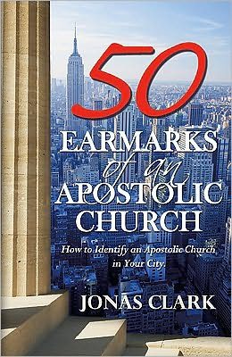 50 Earmarks of an Apostolic Church: How to Identify an Apostolic Church in Your City