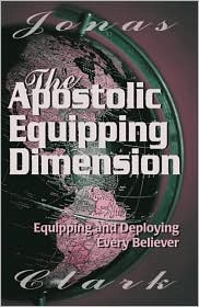 Apostolic Equipping Dimension: Equipping and Deploying Every Believer