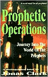 Prophetic Operations: Journey into the World of the Prophets