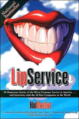 Lip Service: 50 Humorous Stories of the Worst Customer Service