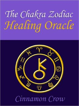 The Chakra Zodiac Healing Oracle