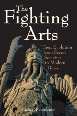 Fighting Arts: Their Evolution from Secret Societies to Modern Times