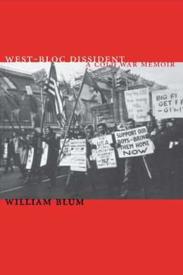 West-Bloc Dissident: A Cold War Memoir