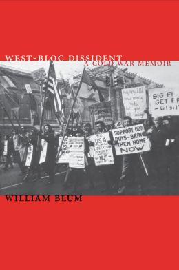 West-Bloc Dissident: A Cold War Memoir