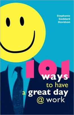 101 Ways To Have A Great Day At Work