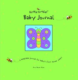 Humble Bumbles' Baby Journal: A Keepsake Journal for Baby's First Three Years (featuring the adorable Humble Bumble Characters)