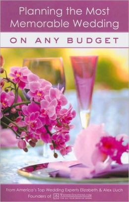 Planning the Most Memorable Wedding on Any Budget