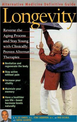Longevity: An Alternative Medicine Definitive Guide
