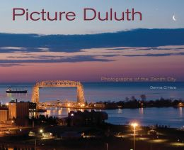 Picture Duluth: Photographs of the Zenith City