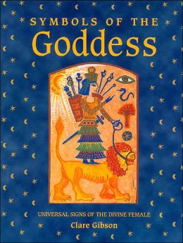 Symbols of the Goddess: Universal Signs of the Divine Female