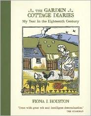 Garden Cottage Diaries: My Year in the Eighteenth Century