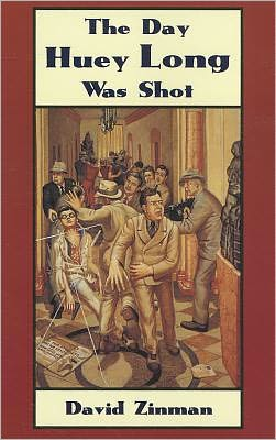 The Day Huey Long Was Shot: September 8, 1935