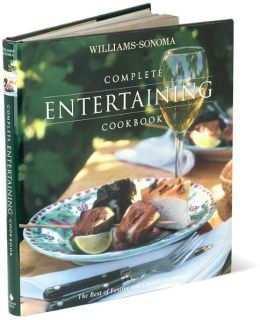 Williams-Sonoma Complete Entertaining Cookbook