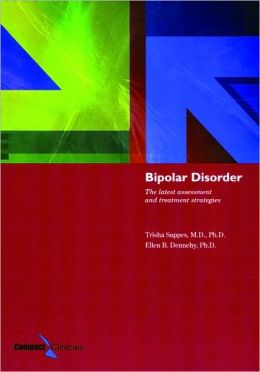 Bipolar Disorder: The Latest Assessment And Treatment Strategies