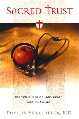 Sacred Trust: The Ten Rules of Life, Death, and Medicine