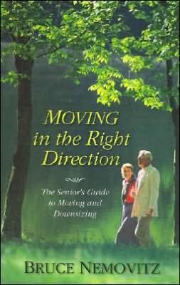 Moving in the Right Direction: The Senior's Guide to Moving and Downsizing