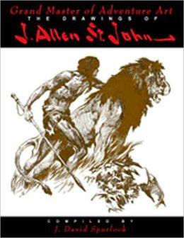 Grand Master of Adventure: The Drawings of J. Allen St. John