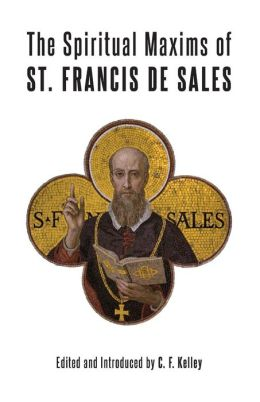 The Spiritual Maxims of St. Francis de Sales