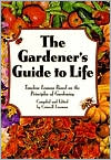 Gardener's Guide to Life, The: Timeless Lessons based on the Principles of Gardening