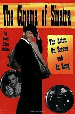 Cinema of Sinatra: The Actor, on Screen and in Song