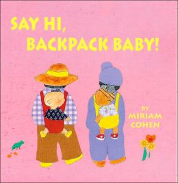 Say Hi, Backpack Baby!