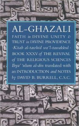 Faith in Divine Unity and Trust in Divine Providence : Kitab At-Tawhid Wa Tawakkul