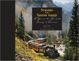 Seasons of the Narrow Gauge: A Year in the Life of the Durango & Silverton