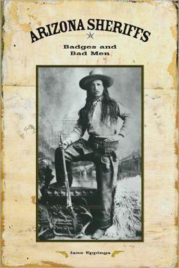 Arizona Sheriffs: Badges and Bad Men