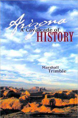 Arizona: A Cavalcade of History