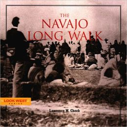 The Navajo Long Walk (Look West Series)