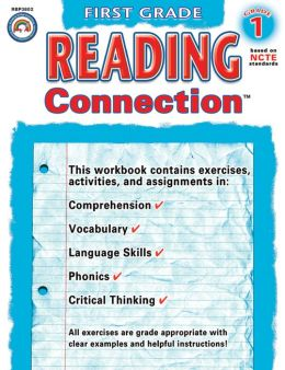 Reading Connection, First Grade: Mastering Comprehension, Vocabulary, Following Directions, and Phonics Skills