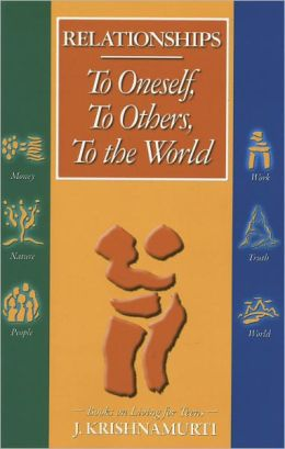 Relationships: To Oneself, To Others, and To the World