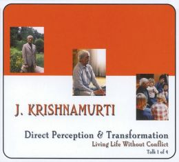Direct Perception & Transformation: Series: Living Life Without Conflict, Talk 1