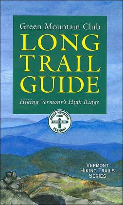 Long Trail Guide: Hiking Vermont's High Ridge (Vermont Hiking Trails Series)