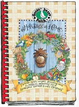 Holidays at Home Cookbook: Favorite Family Recipes, Decorating Ideas and Magical Memories for a Homespun Harvest and Cozy Christmas