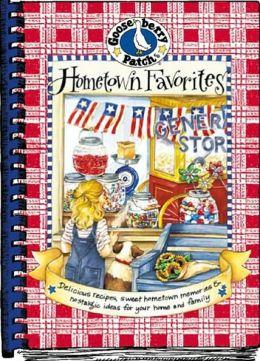 Hometown Favorites Cookbook: Small Town Recipes, Nostalgic Memories and Fresh Ideas to Enjoy Year 'Round