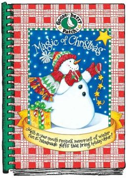 Magic of Christmas: Melt-in-Your-Mouth Recipes, Memories of Winter Fun and Handmade Gifts That Bring Holiday Cheer!