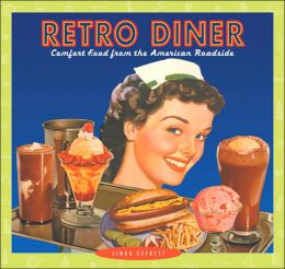 Retro Diner: Comfort Food from America's Roadside