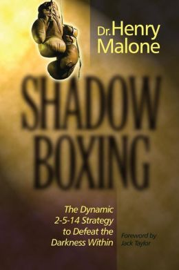 Shadow Boxing: The Dynamic 2514 Strategy to Defeat the Darkness Within