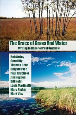 Grace of Grass and Water: Writing in Honor of Paul Gruchow