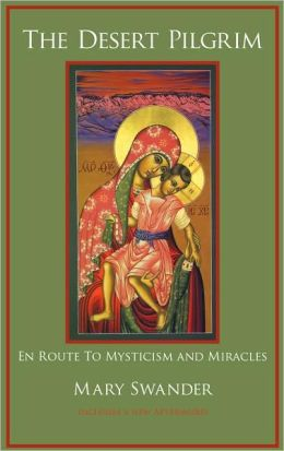 The Desert Pilgrim: En Route to Mysticism and Miracles