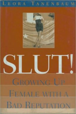 Slut: Growing Up Female with a Bad Reputation