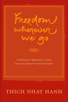 Freedom Whereever We Go: A Buddhist Monastic Code for the Twenty-first Century