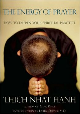 Energy of Prayer: How to Deepen Your Spiritual Practice