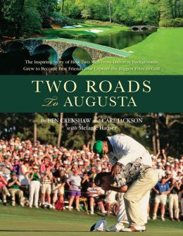 Two Roads to Augusta: The Heartwarming Story of Ben Crenshaw and Carl Jackson