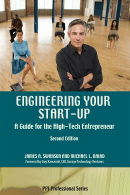 Engineering Your Start-Up: A Guide for the High-Tech Entrepreneur - completely revised