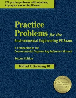 Practice Problems for the Environmental Engineering PE Exam: A Companion to the Environmental Engineering Reference Manual