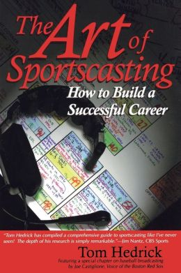 Art of Sportscasting : How to Build a Successful Career