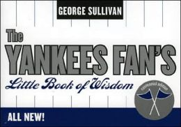 The Yankees Fan's Little Book of Wisdom: Centennial Edition