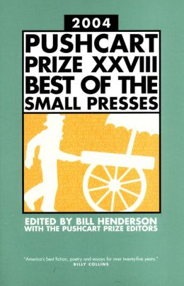 The Pushcart Prize XXVIII: Best of the Small Presses, 2004 Edition